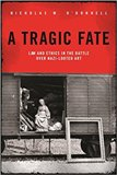 New Book by Nicholas M. ODonnell: A Tragic Fate--Law and Ethics in the Battle Over Nazi Looted Art