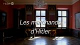 Les marchands dHitler   (Reportage documentaire, 2015,  France 3)